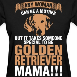 Any Woman Can Be A Mother Special Golden Retriever - Women's T-Shirt