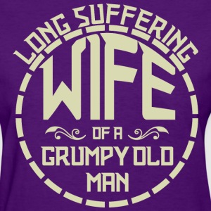 Long Suffering Wife Of A Grumpy Old Man - Women's T-Shirt