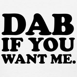 Dab if you want me Women's T-Shirts - Women's T-Shirt