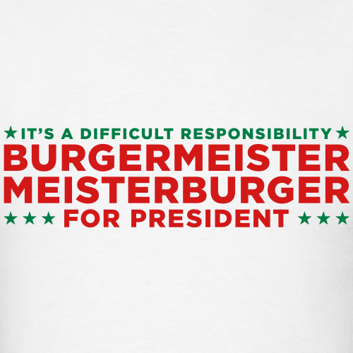 Burgermeister Meisterburger for President