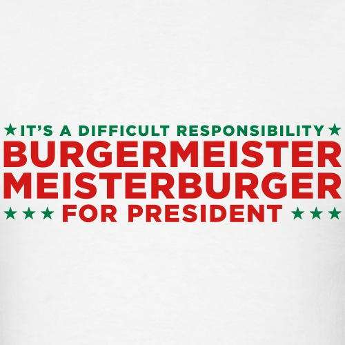 Burgermeister Meisterburger for President