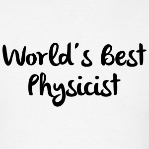 worlds best physicist t-shirt - Men's T-Shirt