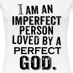 God love by PERFECT GOD and christian Jesus - Women's Premium T-Shirt