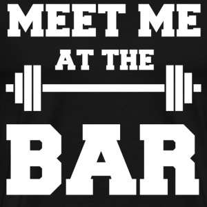 Lifting MEET ME AT THE BAR weightlifting - Men's Premium T-Shirt
