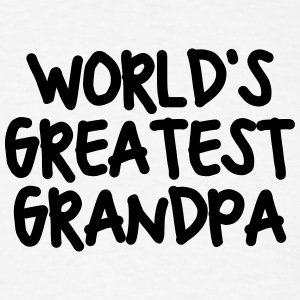 worlds greatest grandpa t-shirt - Men's T-Shirt