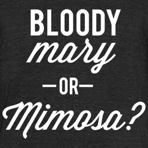 bloody mary or mimosa - Unisex Tri-Blend T-Shirt by American Apparel