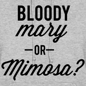 bloody mary or mimosa - Women's Hoodie