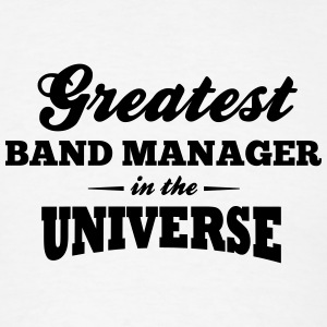 greatest band manager in the universe t-shirt - Men's T-Shirt