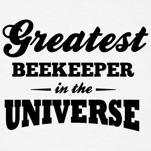 greatest beekeeper in the universe t-shirt - Men's T-Shirt