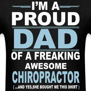 I'M A Proud Dad Of A Freaking Awesome Chiropracto T-Shirts - Men's T-Shirt