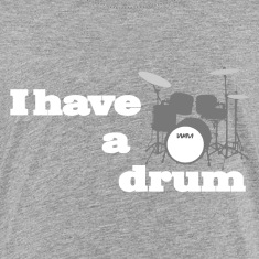 i have a drum Baby & Toddler Shirts