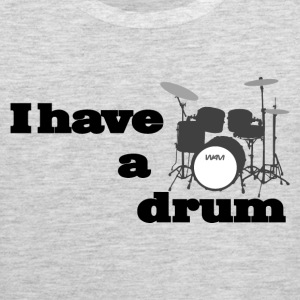 i have a drum Tank Tops - Men's Premium Tank