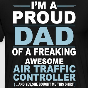 I'M A Proud Dad Of A Freaking Awesome Air Traffic T-Shirts - Men's Premium T-Shirt