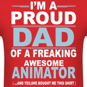 I'm A Proud Dad Of A Freaking Awesome Animator. A T-Shirts - Men's T-Shirt