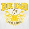 Bike: Ride hard or stay home T-Shirts - Men's T-Shirt by American Apparel