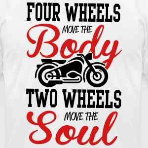 4 wheels move the body, 2 wheels move the soul T-Shirts - Men's T-Shirt by American Apparel