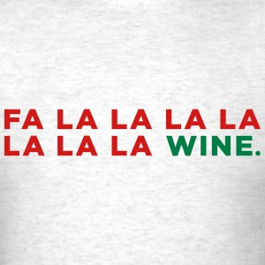 Fa La La Wine Christmas! - Men's T-Shirt