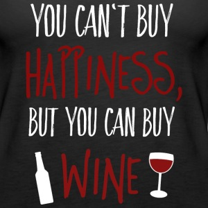 Cant buy happiness, but wine Tanks - Women's Premium Tank Top