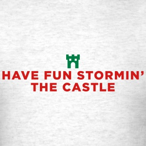 Princess Bride Have Fun Storming the Castle - Men's T-Shirt
