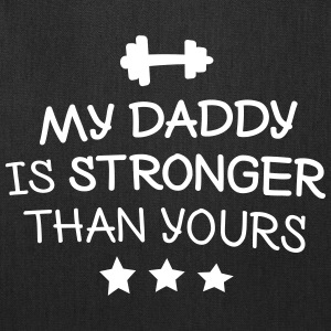 My Daddy is stronger Bags & backpacks - Tote Bag