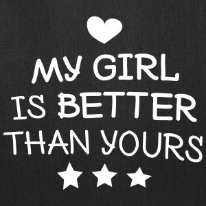 My Girl is better Bags & backpacks - Tote Bag