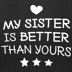 My sister is better Bags & backpacks - Tote Bag