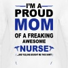 I'M A Proud Mom Of A Freaking Awesome Nurse. And  Long Sleeve Shirts - Women's Long Sleeve Jersey T-Shirt
