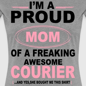 I'M A Proud Mom Of A Freaking Awesome Courier. An Women's T-Shirts - Women's Premium T-Shirt