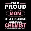 I'M A Proud Mom Of A Freaking Awesome Chemist. An Women's T-Shirts - Women's Premium T-Shirt