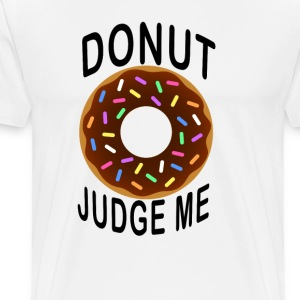 donut_judge_me_tshirt - Men's Premium T-Shirt