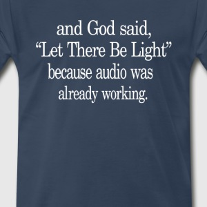 Let There Be Light - Men's Premium T-Shirt