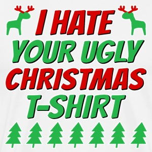 I hate your ugly Christmas t-shirt - Men's Premium T-Shirt
