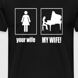 PIANIST - MY WIFE - Men's Premium T-Shirt
