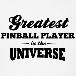 greatest pinball player in the universe t-shirt - Men's T-Shirt