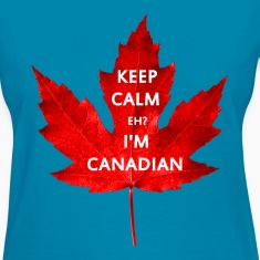 KEEP CALM EH I'M CANADIAN