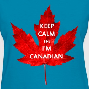 KEEP CALM EH I'M CANADIAN - Women's T-Shirt