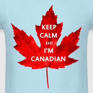 KEEP CALM EH I'M CANADIAN - Men's T-Shirt