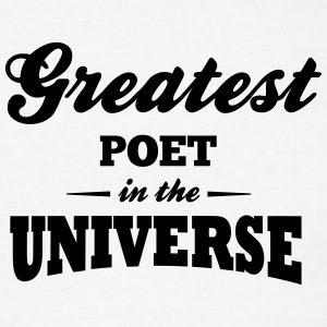 greatest poet in the universe t-shirt - Men's T-Shirt