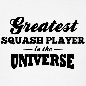 greatest squash player in the universe t-shirt - Men's T-Shirt