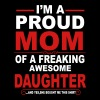 I'm A Proud Mom Of A Freaking Awesome Daughter Women's T-Shirts - Women's Premium T-Shirt