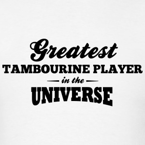 greatest tambourine player in the univer t-shirt - Men's T-Shirt