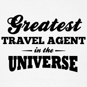 greatest travel agent in the universe t-shirt - Men's T-Shirt