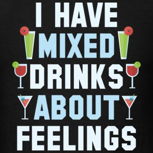 Mixed Drinks About Feelings - Men's T-Shirt