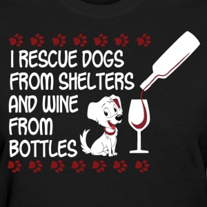 I Rescue Dogs From Shelters And Wine From Bottles Women's T-Shirts - Women's T-Shirt