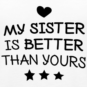 My sister is better Tanks - Women's Premium Tank Top