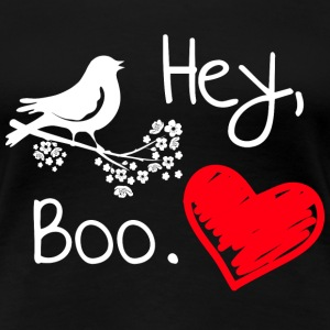 Hey Boo mockingbird mocking bird - Women's Premium T-Shirt