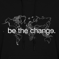 Design ~ Be the Change Hoodie