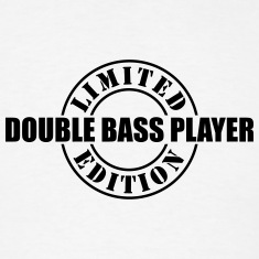 limited edition double bass player t-shirt