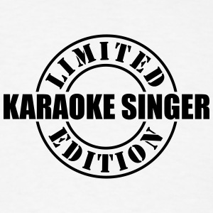 limited edition karaoke singer t-shirt - Men's T-Shirt