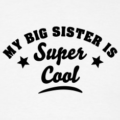 my big sister is super cool t-shirt